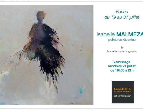 Focus Isabelle MALMEZAT / oeuvres récentes
